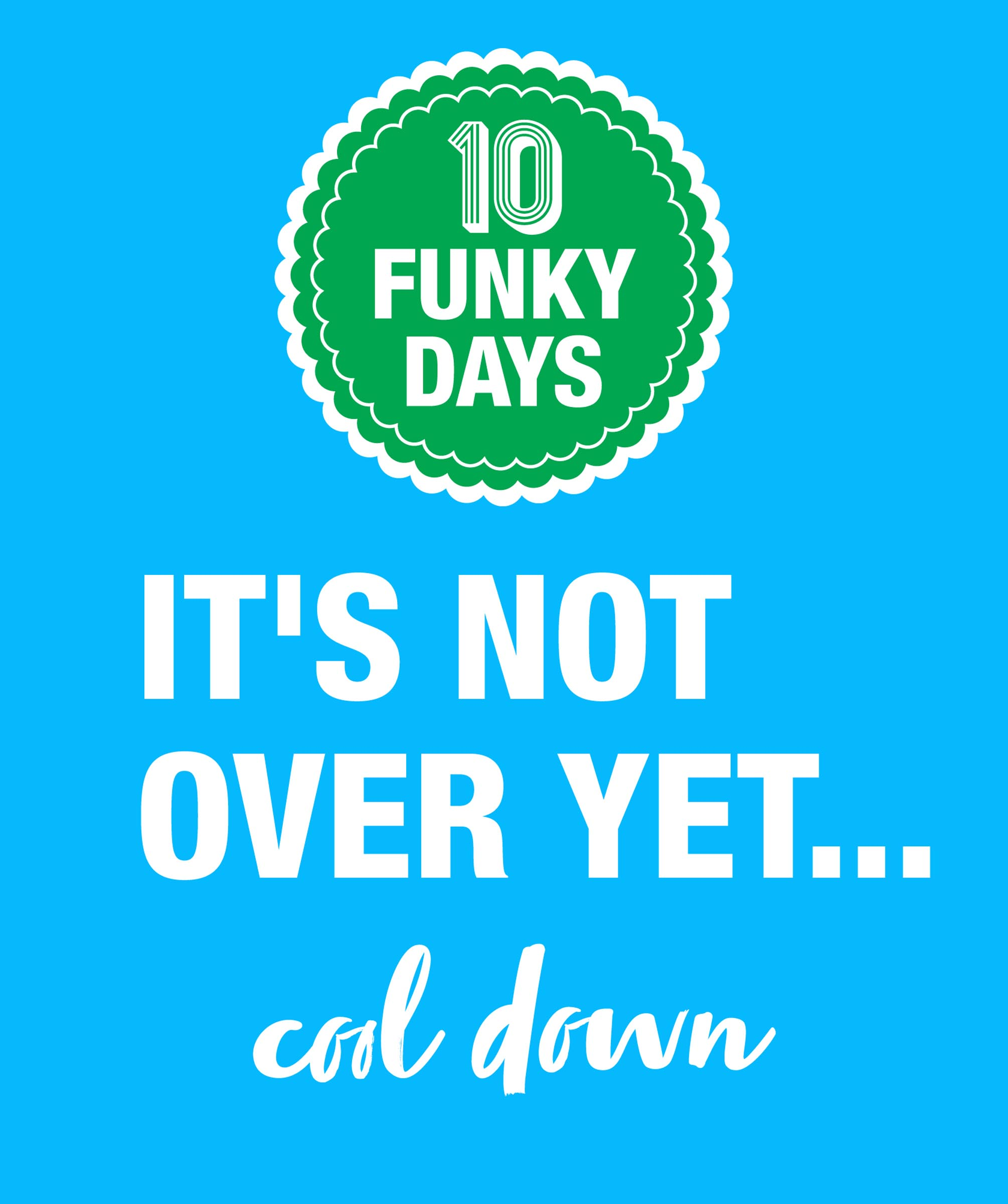 10 Funky Days - Cool Down
