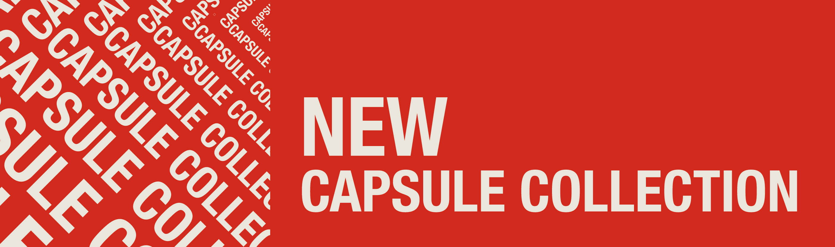 Capsule collection - OUT NOW