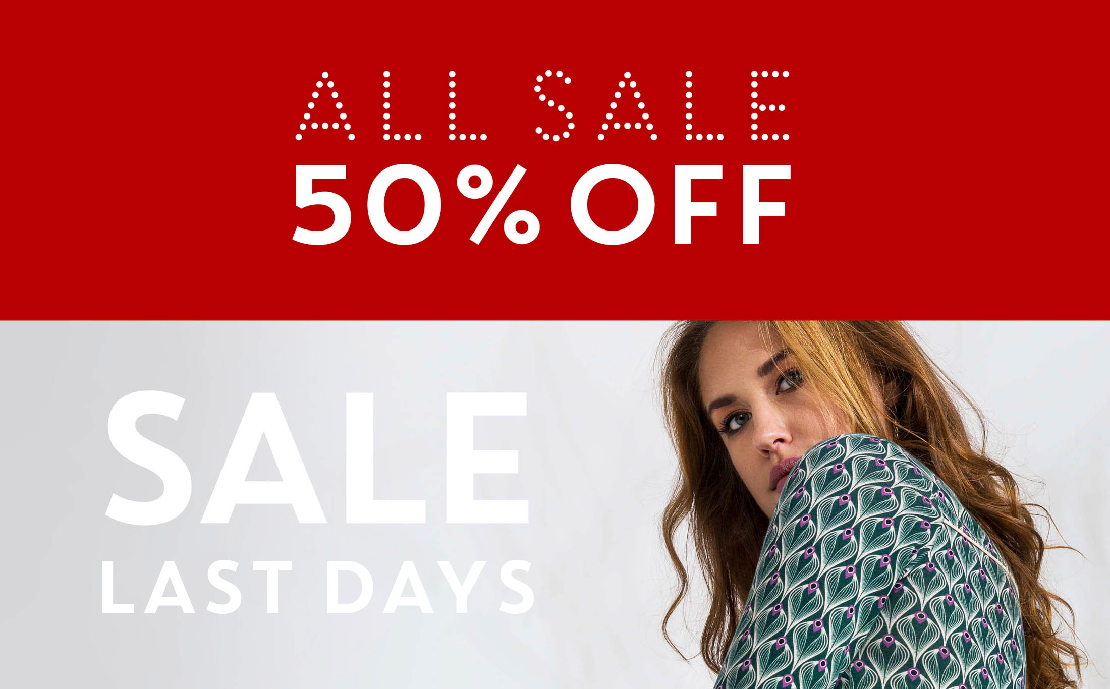 FINAL WEEKEND - ALL SALE 50% OFF