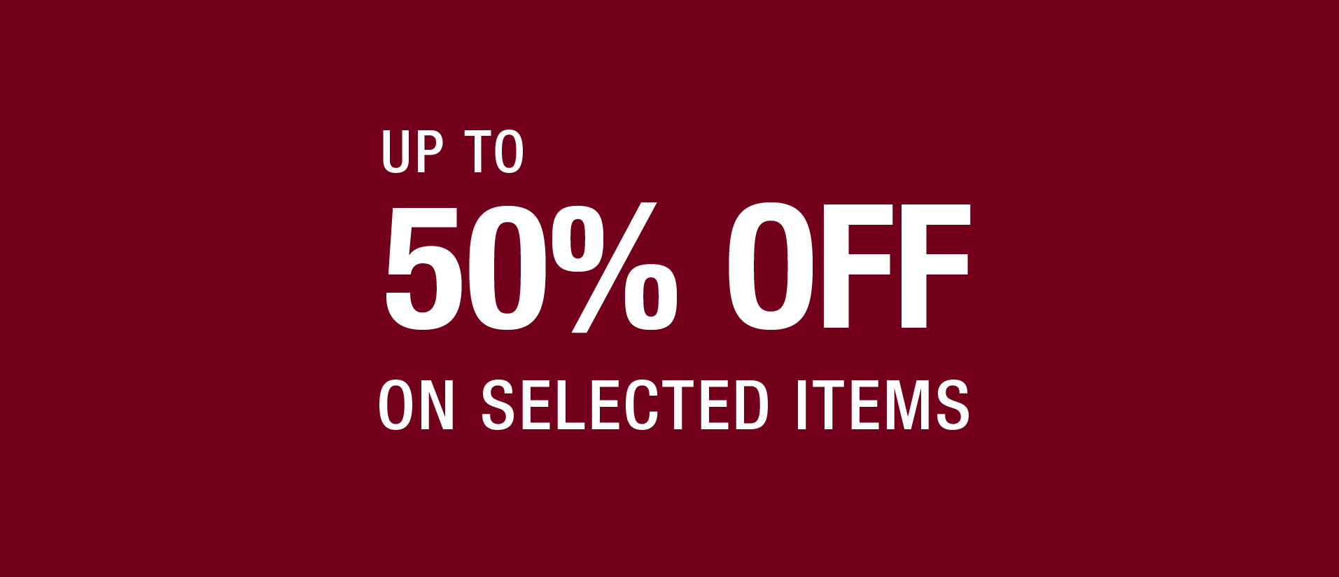 Now up to 50% off