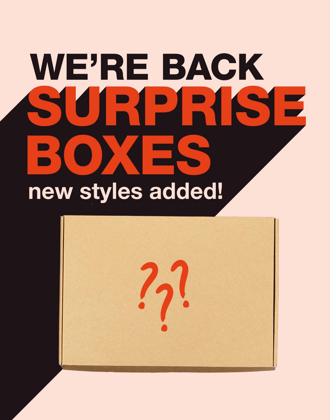 Surprise Boxes - WE'RE BACK!